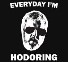 Everyday I'm Hodoring by heymichi