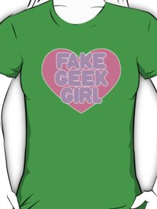 Fake Geek Girl T-Shirt