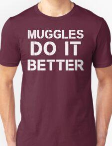 Muggles Do it Better (var. 4)  T-Shirt
