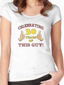 30th Birthday Gag Gift For Him  Women's Fitted Scoop T-Shirt