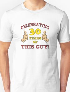 30th Birthday Gag Gift For Him  Unisex T-Shirt