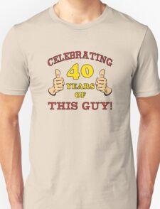 40th Birthday Gag Gift For Him  T-Shirt