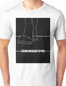 Crawling Back To You Unisex T-Shirt