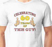 60th Birthday Gag Gift For Him  Unisex T-Shirt