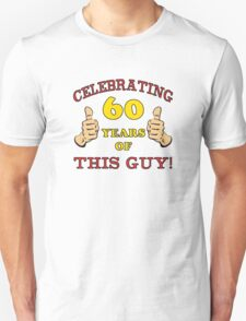 60th Birthday Gag Gift For Him  T-Shirt