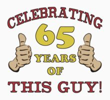 65th Birthday Gag Gift For Him  by thepixelgarden