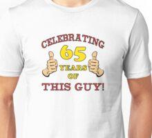65th Birthday Gag Gift For Him  Unisex T-Shirt