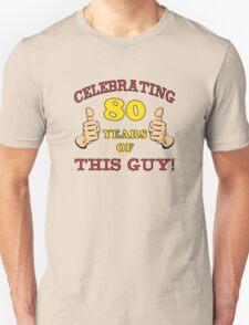 80th Birthday Gag Gift For Him  T-Shirt