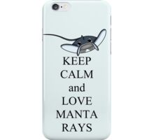 Keep calm and love manta rays iPhone Case/Skin