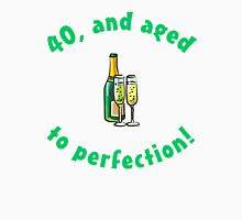 40th Birthday Aged To Perfection Unisex T-Shirt