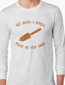 40th Birthday Gardening Gift Long Sleeve T-Shirt