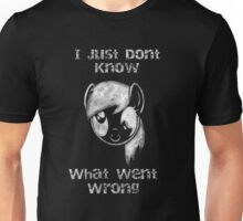 Derpy I Just Don't Know What Went Wrong Unisex T-Shirt