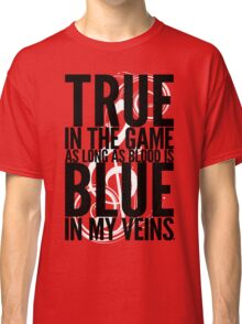 True In The Game As Long As Blood Is Blue In My Veins | Nas Shirt | FreshTS Classic T-Shirt