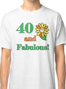 40th Birthday & Fabulous Classic T-Shirt