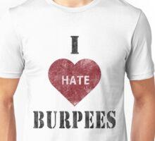 I hate burpees Unisex T-Shirt