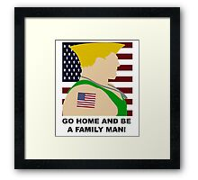 STREET FIGHTER - GUILE - GO HOME AND BE A FAMILY MAN! Framed Print