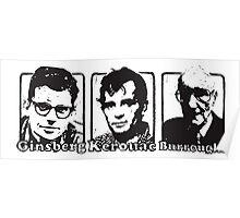 Beat Trinity: Kerouac, Burroughs and Ginsberg  Poster