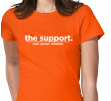 the support. Womens Fitted T-Shirt