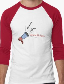 Down with Slacktivism Men's Baseball ¾ T-Shirt