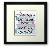 A book nerd can never have too many books (1)  Framed Print