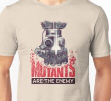 Mutants are the enemy Unisex T-Shirt