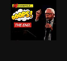 Bernie Sanders Meanwhile Ooops The End Prezography Comic Art Unisex T-Shirt
