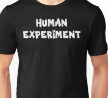 Human Experiment Unisex T-Shirt