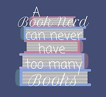 A book nerd can never have too many books (2) by thebookstheppl