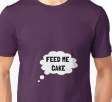 Feed Me Cake - Food for thought Unisex T-Shirt