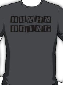 Funny Human Doing T-Shirt