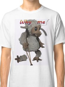 WHY ME Classic T-Shirt