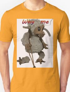WHY ME T-Shirt