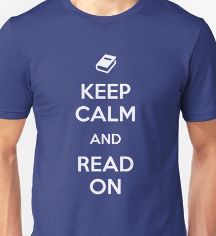 Keep Calm and Read On Unisex T-Shirt