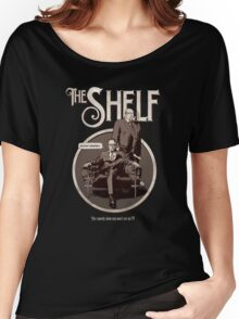 The Shelf- Adam Richard and Justin Hamilton Women's Relaxed Fit T-Shirt