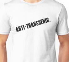 anti-transgenic. (dark) Unisex T-Shirt