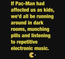 If Pacman Had Affected Us As Kids... by CVIII