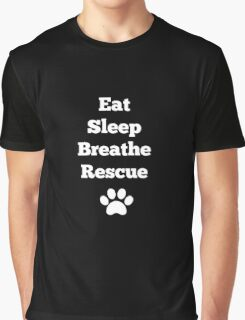 Eat, Sleep, Breathe, Rescue Graphic T-Shirt