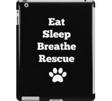 Eat, Sleep, Breathe, Rescue iPad Case/Skin