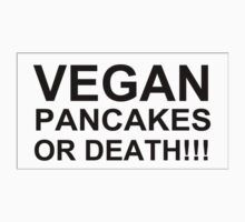 Vegan Pancakes or Death!!! by reens55