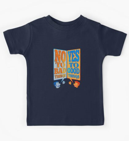 Yes to Good Thing! No to Bad Things! Kids Tee