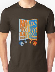 Yes to Good Thing! No to Bad Things! T-Shirt