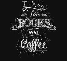 I live for books and coffee #2 Womens Fitted T-Shirt