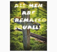 All men are 'Cremated equally' Kids Tee