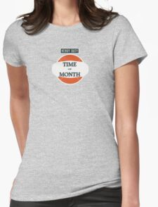 Time O De Month Womens Fitted T-Shirt