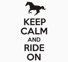 Keep Calm and Ride On by Look Human