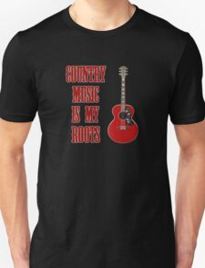 Country Music Is My Roots Unisex T-Shirt