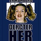 ERMAHGERD DERCTER HER by AlliVanes