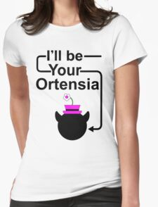 I'll Be Your Ortensia Womens Fitted T-Shirt