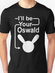 I'll Be Your Oswald T-Shirt