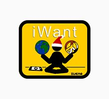 I Want World Peace  Unisex T-Shirt